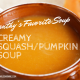 Yanthy's Favorite Soup: Creamy Squash/Pumpkin Soup