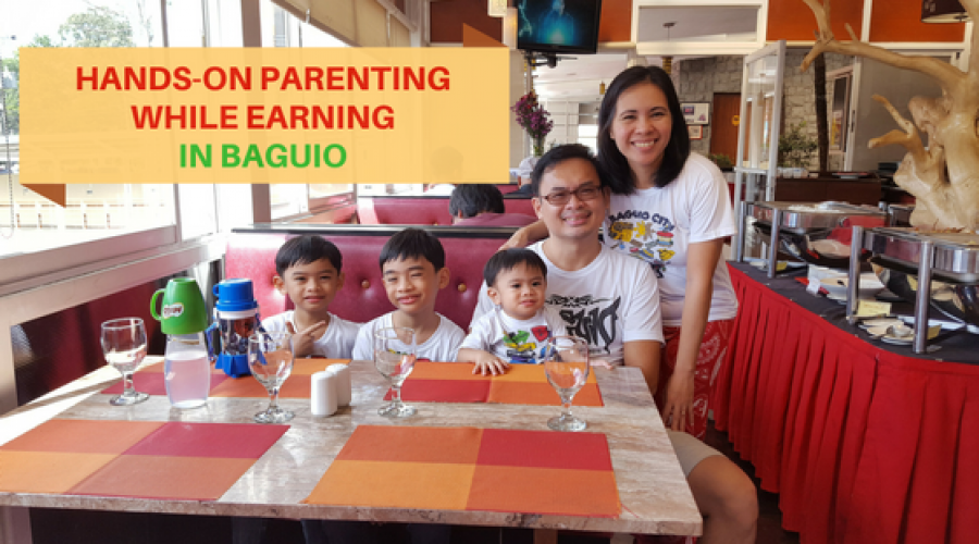Hands-On Parenting while Earning in Baguio