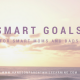 SMART Goals for Smart Moms and Dads