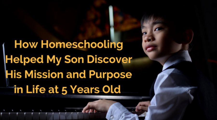 How Homeschooling Helped My Son Discover His Mission and Purpose in Life at 5 Years Old