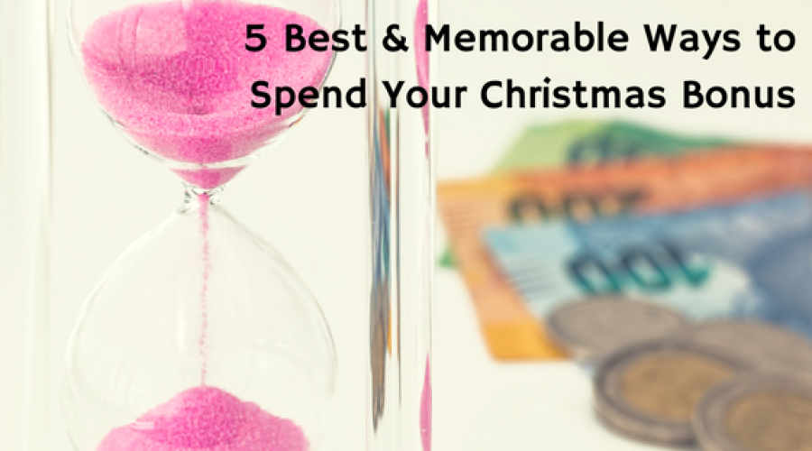5 Best and Memorable Ways to Spend Your Christmas Bonus